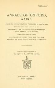 Cover of: Annals of Oxford, Maine, from its incorporation, February 27, 1829 to 1850 | King, Marquis Fayette