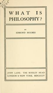 Cover of: What is philosophy? | Edmund Gore Alexander Holmes