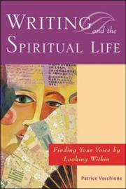 Cover of: Writing and the Spiritual Life | Patrice Vecchione