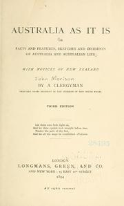 Cover of: Australia as it is; or, Facts and features, sketches and incidents of Australia and Australian life by Morison, John of New South Wales.