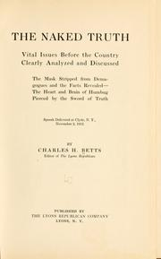 Cover of: The naked truth | Charles Henry Betts