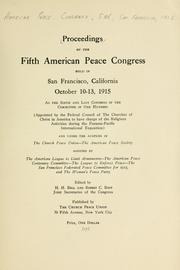 Cover of: Proceedings of the fifth American Peace Congress held in San Francisco, California, October 10-13, 1915 by American Peace Congress (5th 1915 San Francisco, Calif.)