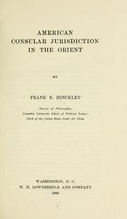 Cover of: American consular jurisdiction in the Orient | Frank E. Hinckley