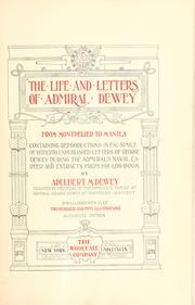 Cover of: The life and letters of Admiral Dewey from Montpelier to Manila | Dewey, Adelbert Milton