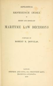 Cover of: Alphabetical reference index to recent and important maritime law decisions | Robert R. Douglas