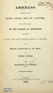 Cover of: An address commemorative of seven young men of Danvers, who were   slain in the battle of Lexington | Daniel P. King