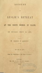 Cover of: Account of Leslie's retreat at the North Bridge in Salem, on Sunday Feb'y 26, 1775 | Charles Moses Endicott