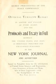Cover of: Official verbatim report in Spanish and English of every session and the protocols and treaty in full between the United States and Spain as originally procured and exclusively published by the New York Journal and Advertiser | Spanish-American Peace Commission
