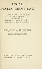 Cover of: Local development law | Dowdall, Harold Chaloner