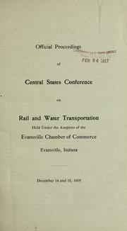Cover of: Official proceedings ... December 14 and 15, 1916. [Evansville, Ind., 1916] | Central states conference on rail and water transportation (1916 Evansville, Ind.)