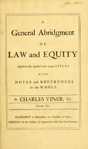 Cover of: A general abridgment of law and equity | Charles Viner