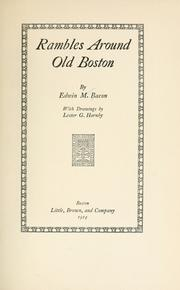 Cover of: Rambles around Old Boston | Bacon, Edwin Munroe
