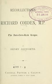 Cover of: Recollections of Richard Cobden, M.P | Henry Ashworth
