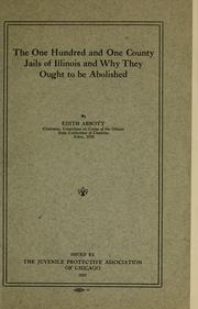 Cover of: The one hundred and one county jails of Illinois and why they ought to be abolished | Edith Abbott