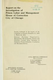 Cover of: Report on the investigation of prison labor and management | Chicago (Ill.). Civil Service Commission.