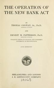 Cover of: The operation of the new bank act | Conway, Thomas Jr.
