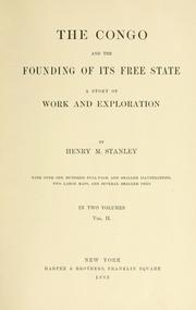Cover of: The Congo and the founding of its free state | Henry M. Stanley