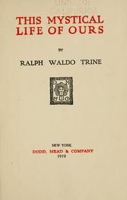 Cover of: This mystical life of ours | Ralph Waldo Trine
