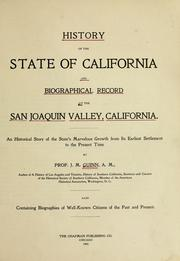 Cover of: History of the state of California and biographical record of the San Joaquin Valley, California | James Miller Guinn