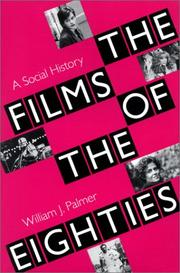 Cover of: Films of the eighties by William J. Palmer
