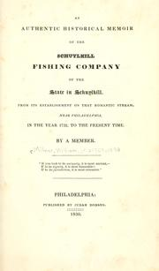 Cover of: An authentic historical memoir of the Schuylkill Fishing Company of the state in Schuylkill | William Milnor