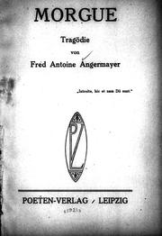 Cover of: Morgue by FRED ANTOINE ANGERMAYER