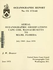 Cover of: Aerial oceanographic observations, Cape Cod, Massachusetts to Miami, Florida | J. W. Deaver