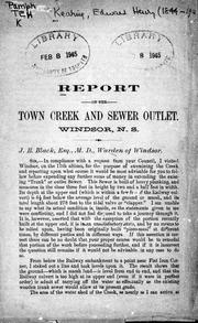 Cover of: Report on the town creek and sewer outlet, Windsor, N.S | Keating, E. H.