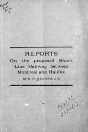 Cover of: Reports on the proposed short line railway between Montreal and Halifax | Keating, E. H.