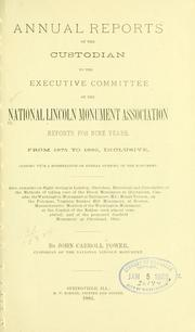 Cover of: Annual reports of the custodian to the executive committee of the National Lincoln monument association | National Lincoln monument association