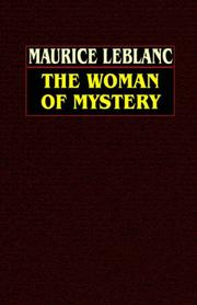 Cover of: The Woman Of Mystery | Maurice Leblanc