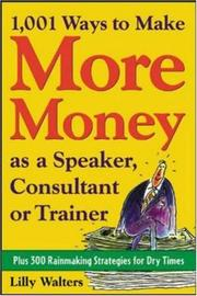 Cover of: 1,001 Ways to Make More Money as a Speaker, Consultant or Trainer | Lilly Walters