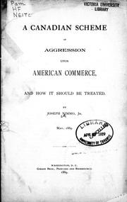 Cover of: A Canadian scheme of aggression upon American commerce | Joseph Nimmo