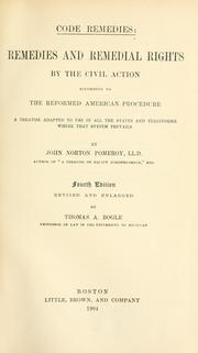 Cover of: Code remedies: remedies and remedial rights by the civil action according to the reformed American procedure by Pomeroy, John Norton