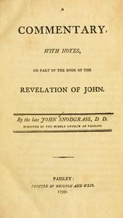 Cover of: A commentary with notes on part of the book of the Revelation of John | John Snodgrass