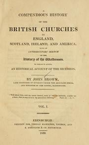 Cover of: A compendious history of the British churches in England, Scotland, Ireland, and America by Brown, John