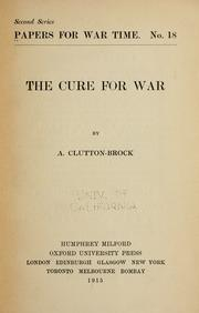 Cover of: The cure for war | A. Clutton-Brock