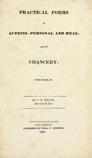 Cover of: Practical forms in actions, personal and real, and in chancery | P. B. Wilcox