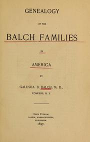 Cover of: Genealogy of the Balch families in America | Galusha Burchard Balch