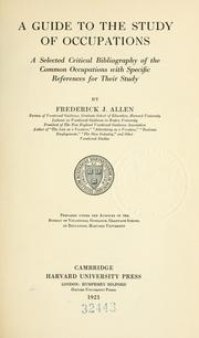 Cover of: A guide to the study of occupations | Frederick J. Allen