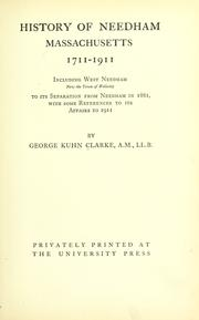 Cover of: History of Needham, Massachusetts, 1711-1911 by Clarke, George Kuhn