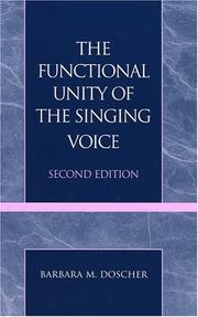 Cover of: The functional unity of the singing voice | Barbara M. Doscher
