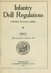 Cover of: Infantry drill regulations, United States Army, 1911 by United States. War Dept.