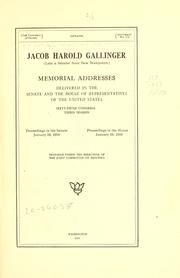 Cover of: Jacob Harold Gallinger (late a senator from New Hampshire) Memorial addresses delivered in the Senate and House of representatives of the United States, Sixty-fifth Congress, third session by United States. 65th Congress, 2d session, 1918-1919