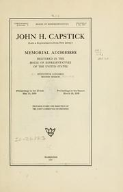 Cover of: John H. Capstick (late a representative from New Jersey) Memorial addresses delivered in the House of representatives of the United States, Sixty-fifth Congress, second session by United States. 65th Congress, 2d session
