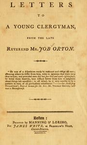 Cover of: Letters to a young clergyman, from the late Reverend Mr. Job Orton | Job Orton