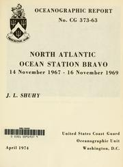 Cover of: North Atlantic Ocean Station Bravo, 14 November 1967-16 November 1969 | Joseph L. Shuhy