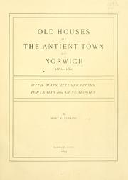 Cover of: Old houses of the antient [sic] town of Norwich, 1660-1800 | Mary E. Perkins