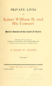 Cover of: Private lives of Kaiser William II, and his Consort | Fischer, Henry W.