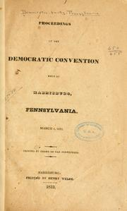 Cover of: Proceedings of the Democratic convention held at Harrisburg, Pennsylvania | Democratic party. Pennsylvania.